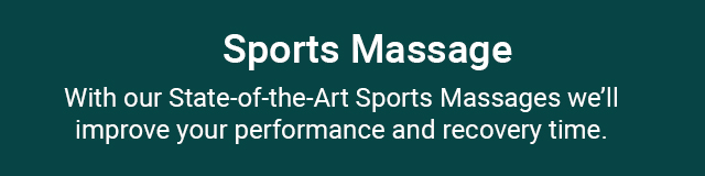 With our state-of-the-art Sports Massages, we'll improve your performance